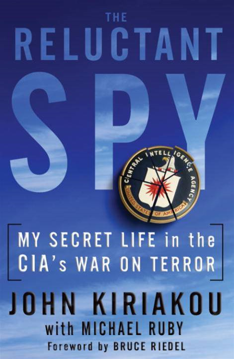 The Reluctant Spy By: John Kiriakou