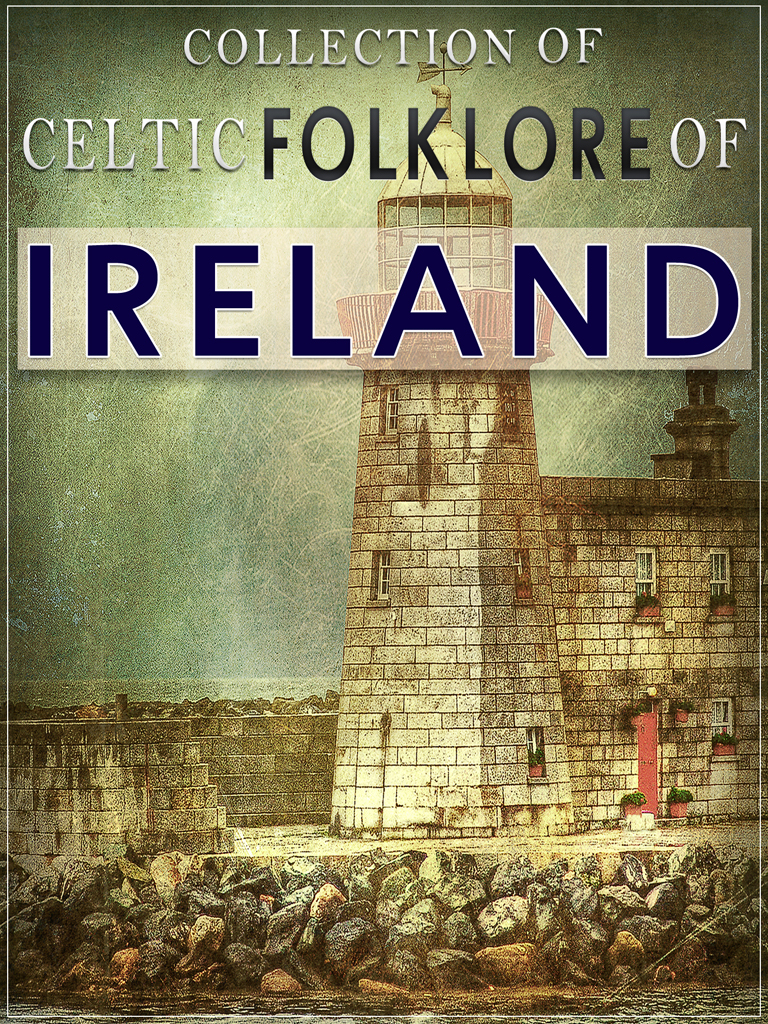 Collection of Celtic Folklore Of Ireland
