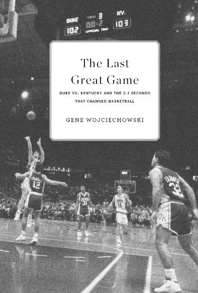 The Last Great Game By: Gene Wojciechowski