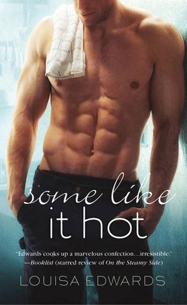 Some Like It Hot By: Louisa Edwards