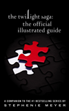 The Twilight Saga: The Official Illustrated Guide: