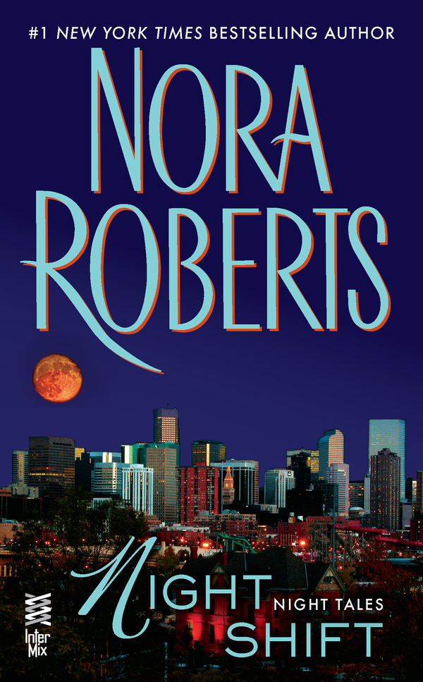 Night Shift By: Nora Roberts
