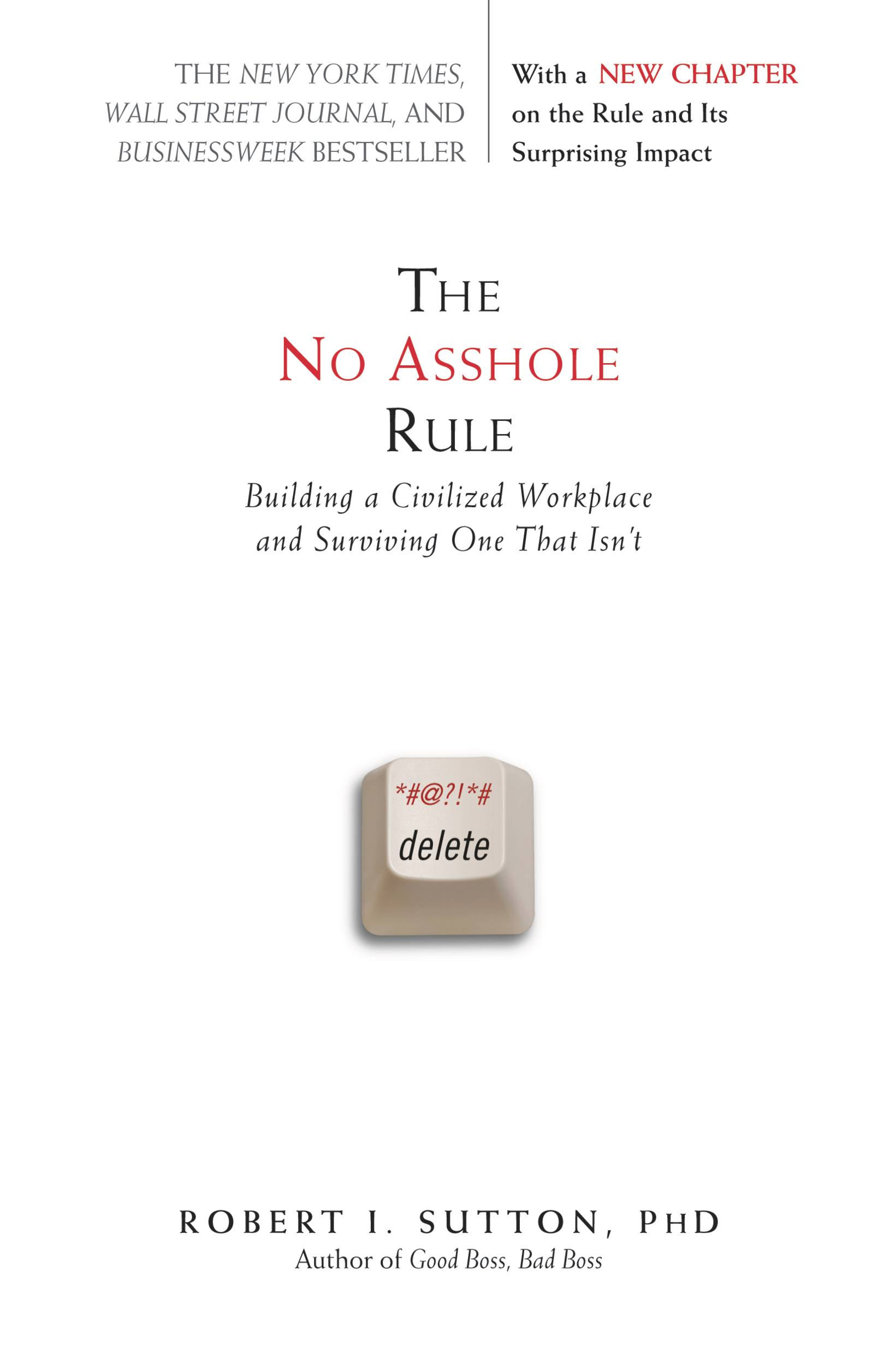 The No Asshole Rule By: Robert I. Sutton