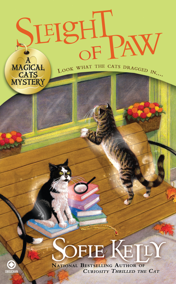 Sleight of Paw: A Magical Cats Mystery By: Sofie Kelly