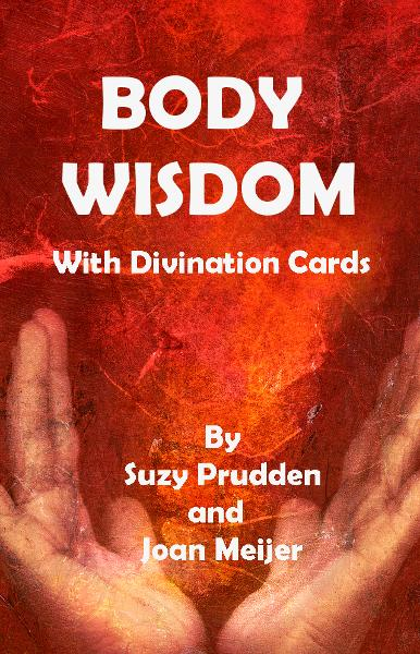 Body Wisdom with Divination Cards By: Suzy Prudden