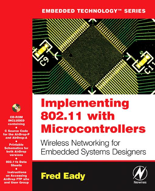 Implementing 802.11 with Microcontrollers: Wireless Networking for Embedded Systems Designers: Wireless Networking for Embedded Systems Designers