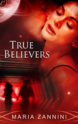 True Believers By: Maria Zannini