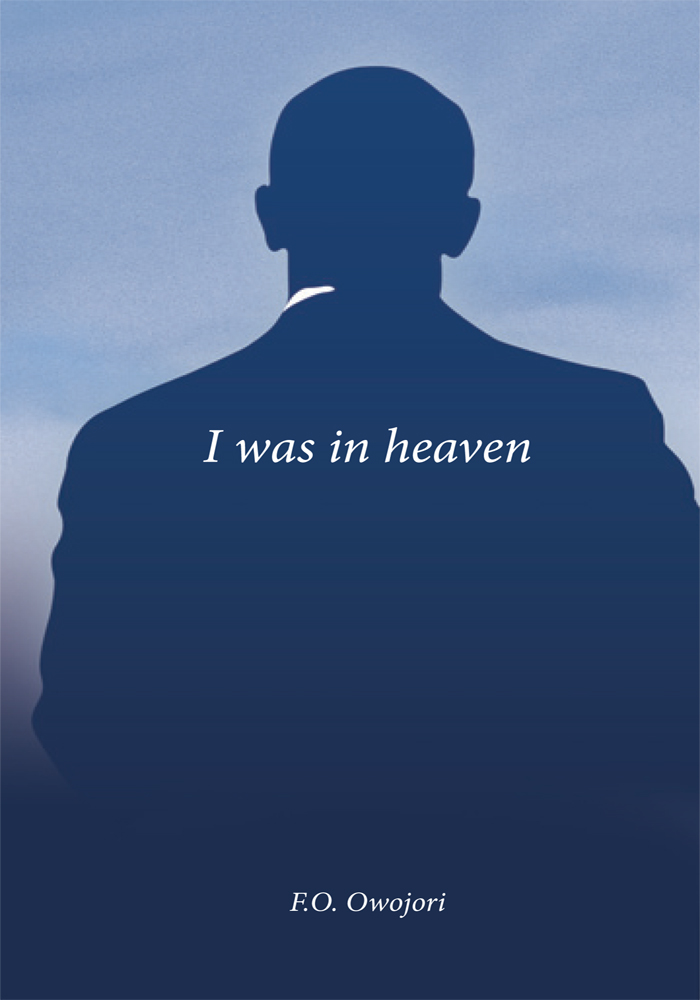 I was in heaven By: F.O. Owojori