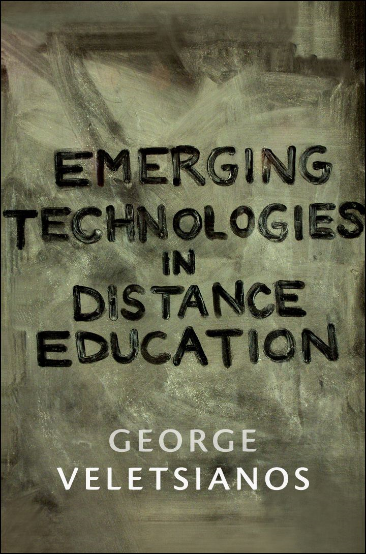 Emerging Technologies in Distance Education By: George Veletsianos