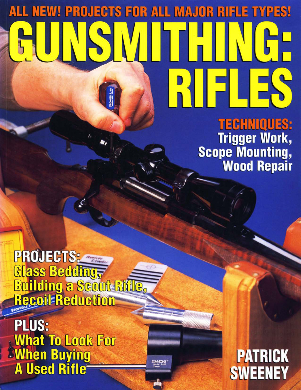 Gunsmithing - Rifles By: Patrick Sweeney