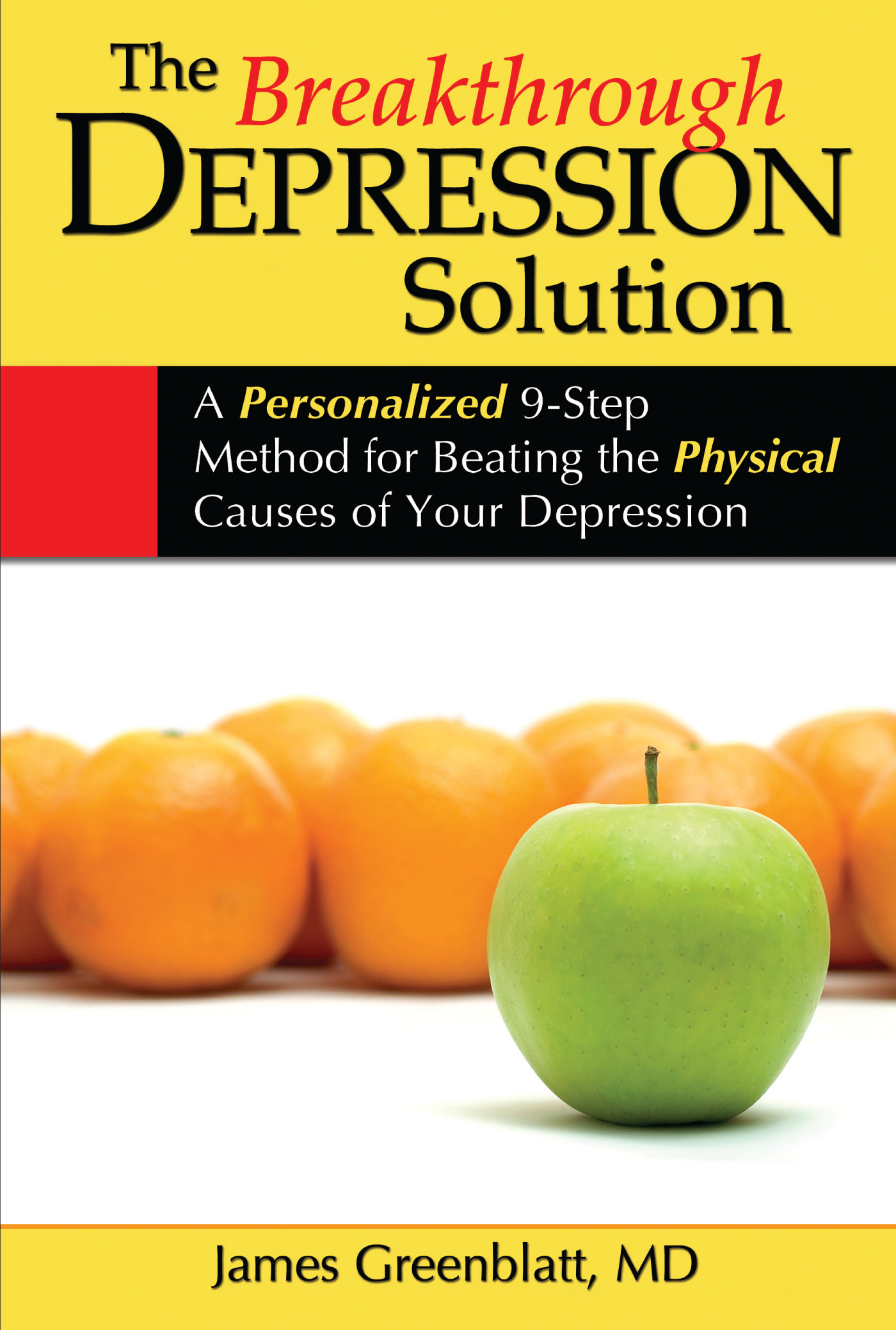 The Breakthrough Depression Solution By: James M. Greenblatt
