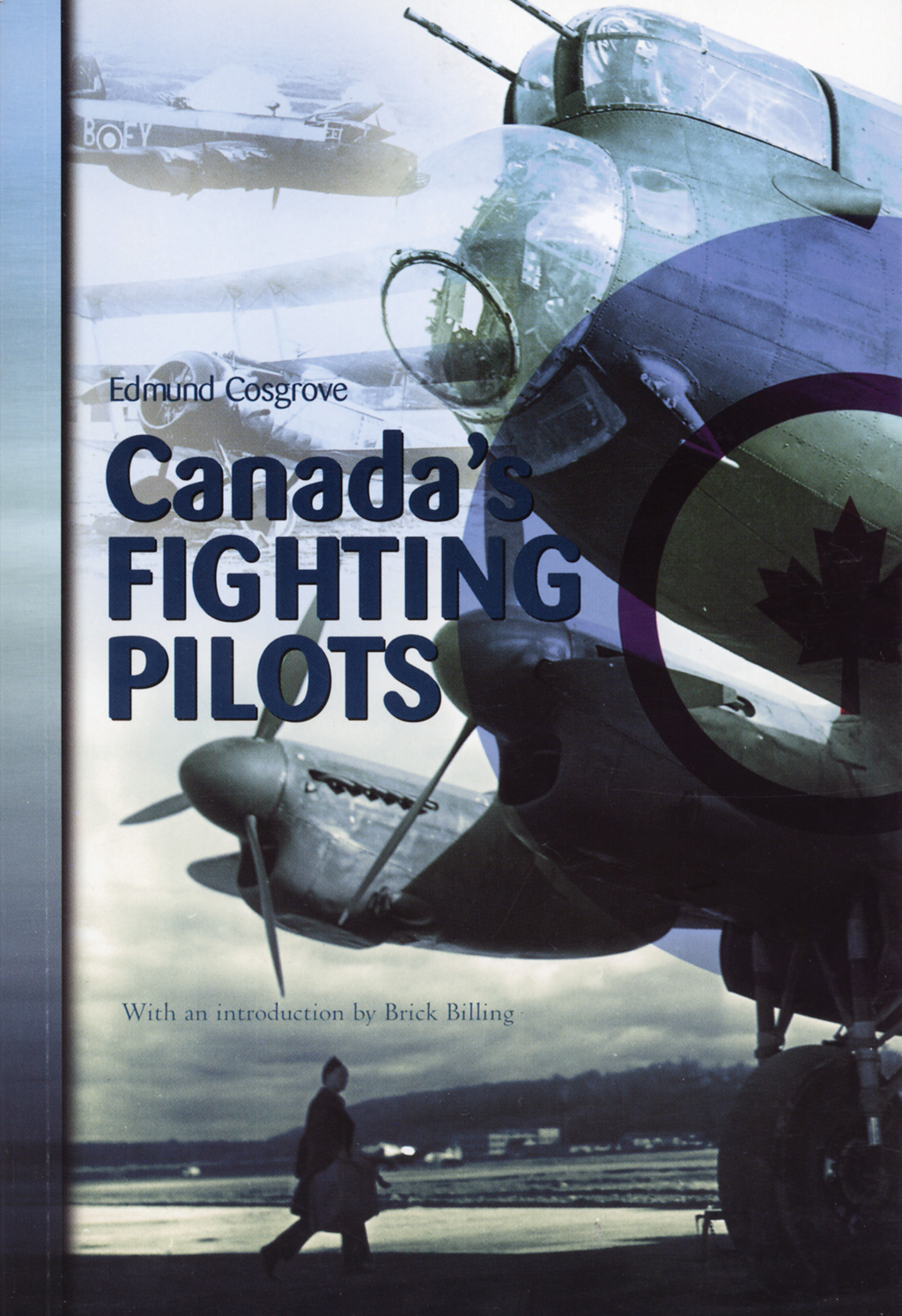 Canada's Fighting Pilots By: Brick Billing,Edmund Cosgrove