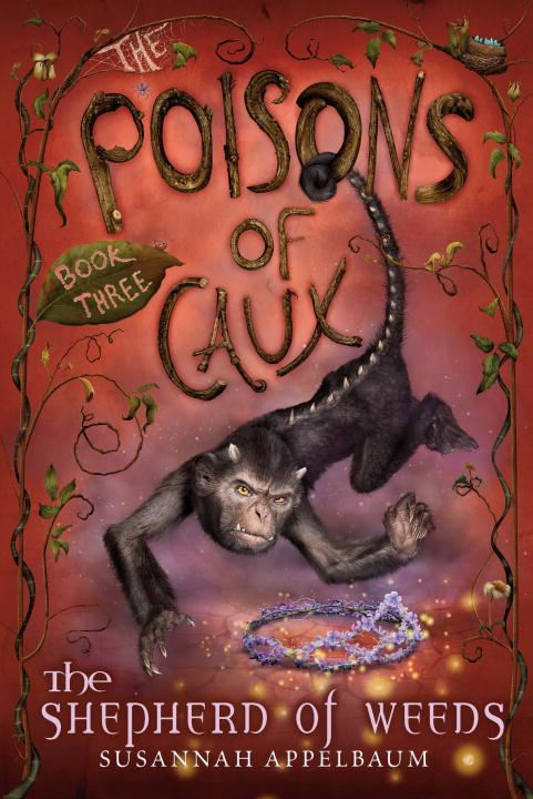 The Poisons of Caux: The Shepherd of Weeds (Book III) By: Susannah Appelbaum,Andrea Offermann