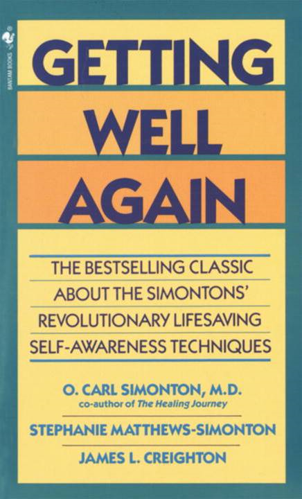 Getting Well Again By: James Creighton, Ph.D.,O. Carl Simonton, M.D.,Stephanie Matthews Simonton