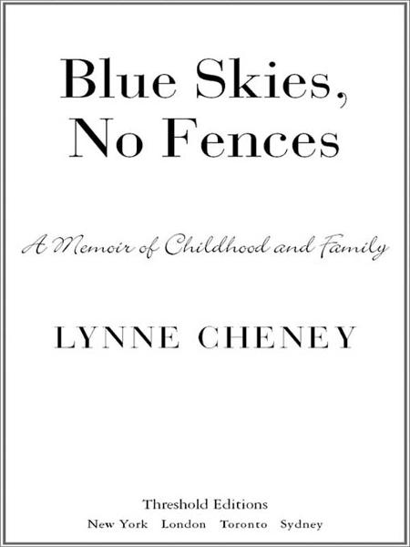 Blue Skies, No Fences By: Lynne Cheney