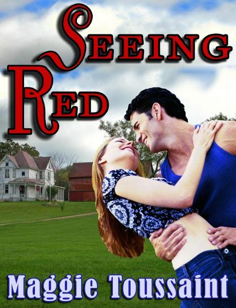 Seeing Red By: Maggie Toussaint