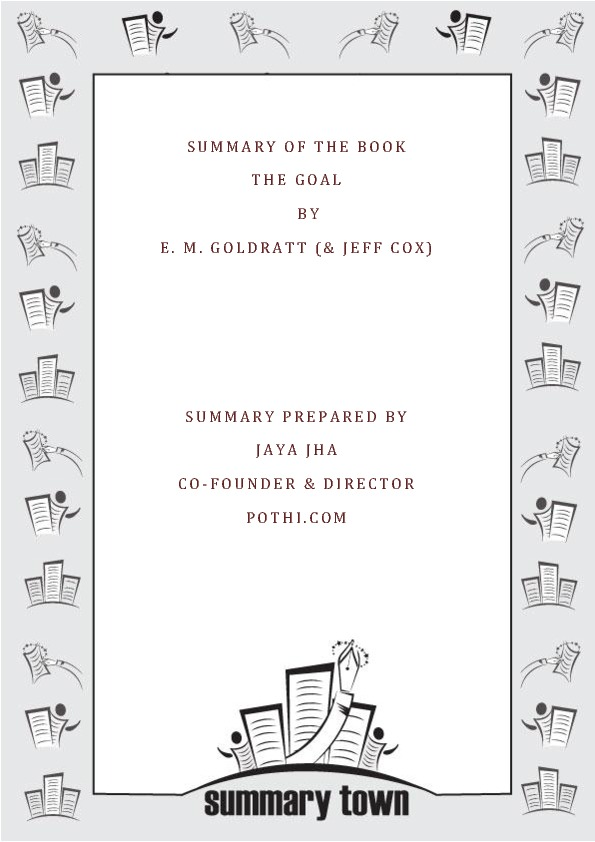 Summary of the book The Goal by E. M. Goldratt (& Jeff Cox)