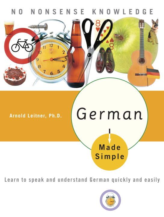 German Made Simple By: Arnold Leitner, Ph.D.