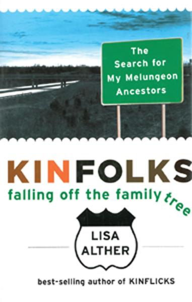 Kinfolks: Falling Off the Family Tree By: Lisa Alther