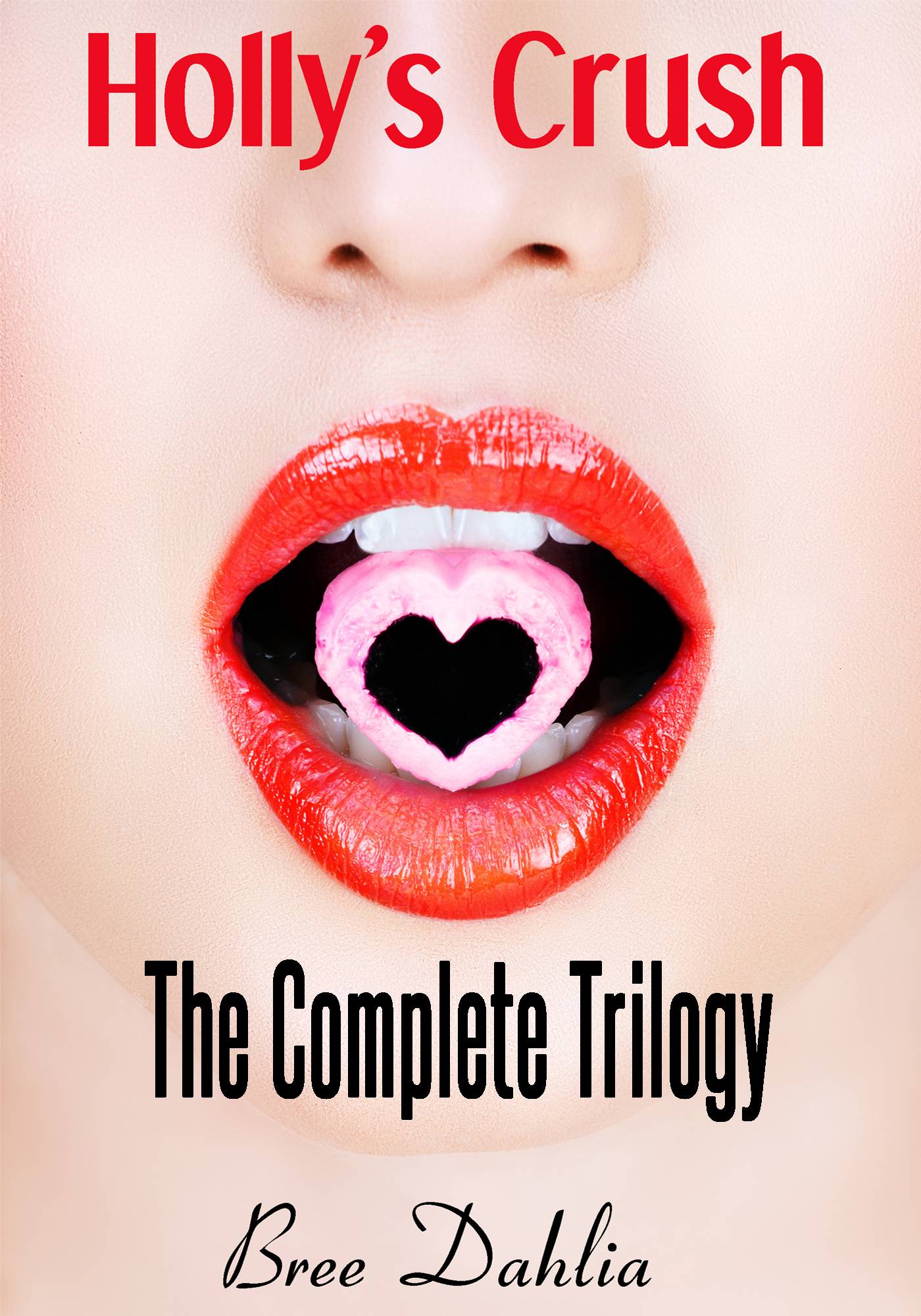 Bree Dahlia - Holly's Crush: The Complete Trilogy
