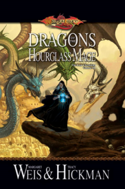 Dragons of the Hourglass Mage By: Margaret Weis,Tracy Hickman
