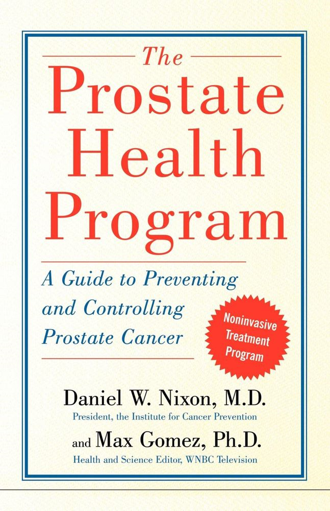 The Prostate Health Program By: Daniel Nixon,Max Gomez,The Reference Works