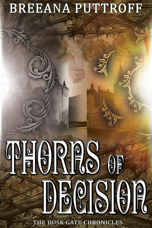Thorns of Decision By: Breeana Puttroff