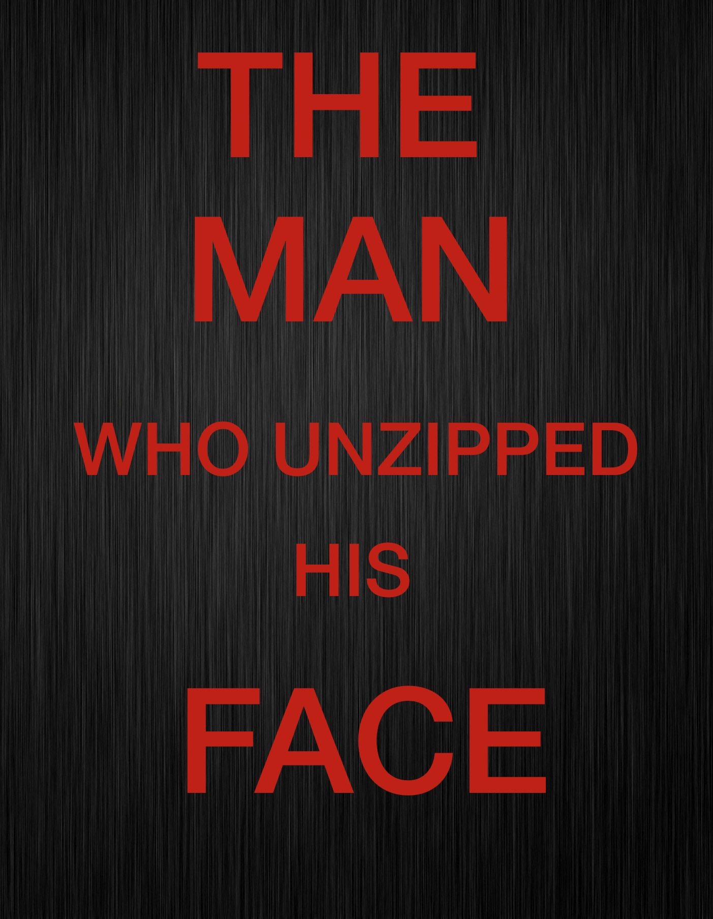 The Man Who Unzipped His Face