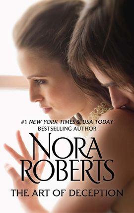The Art of Deception By: Nora Roberts
