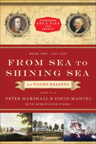From Sea to Shining Sea for Young Readers (Discovering God's Plan for America Book #2)