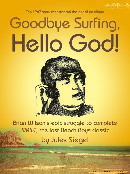 Goodbye Surfing, Hello God! By: Jules Siegel