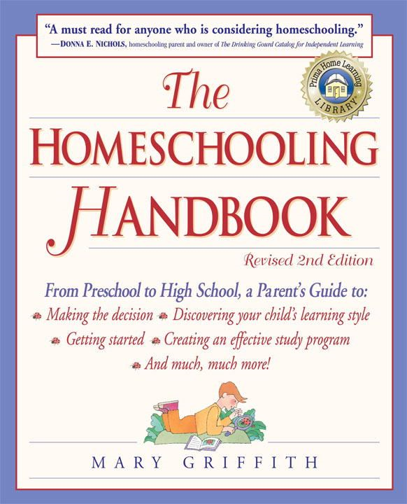 The Homeschooling Handbook By: Mary Griffith