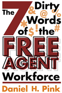 The 7 Dirty Words Of The Free Agent Workforce: