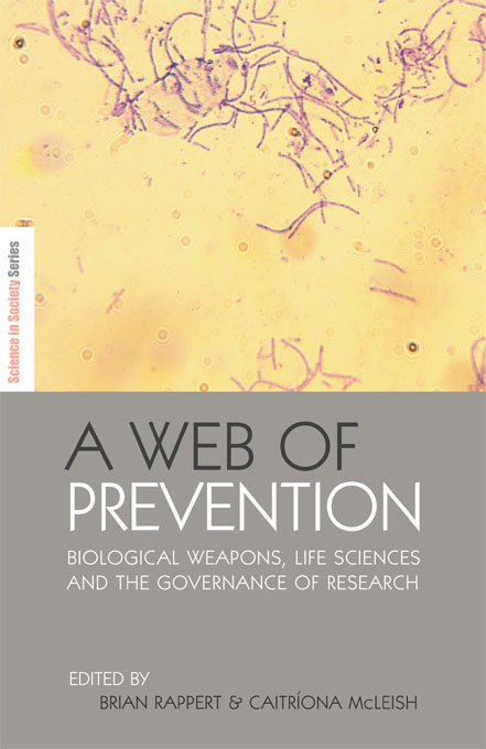 A Web of Prevention Biological Weapons,  Life Sciences and the Governance of Research