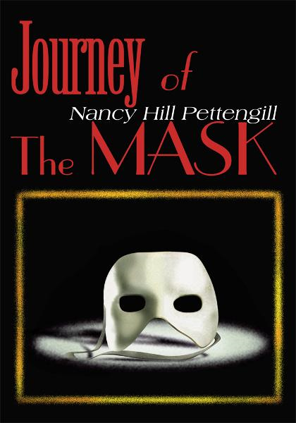 Journey Of The Mask By: Nancy Pettengill