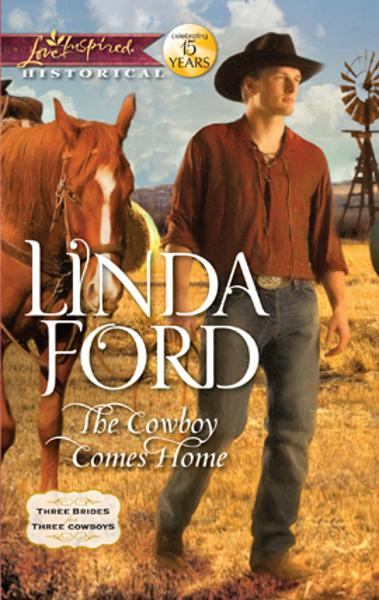The Cowboy Comes Home By: Linda Ford