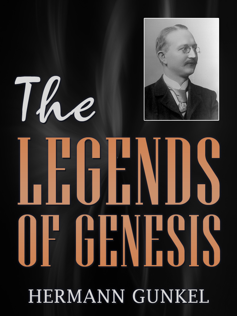 The Legends Of Genesis By: Hermann Gunkel
