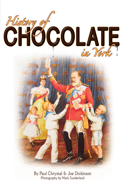A History of Chocolate in York By: Chrystal, Paul