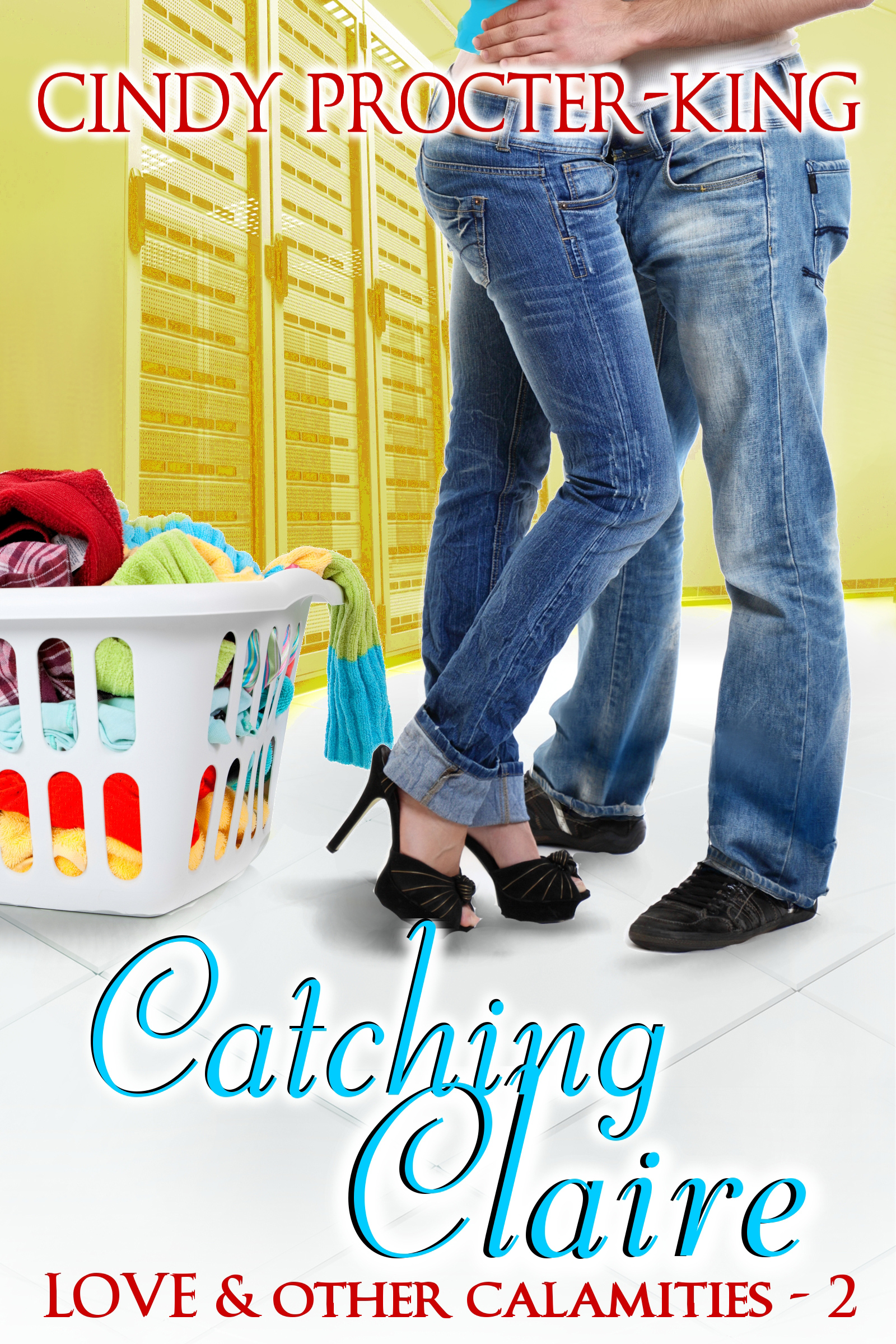 Cindy Procter-King - Catching Claire (Romantic Comedy Short Story)