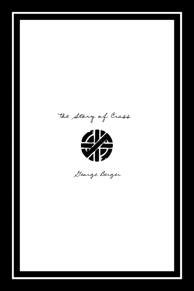 The Story of Crass By: George Berger