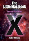The Little Mac Book, Leopard Edition By: Robin Williams