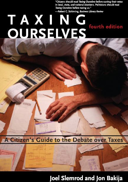 Taxing Ourselves: A Citizen's Guide to the Debate over Taxes, fourth edition