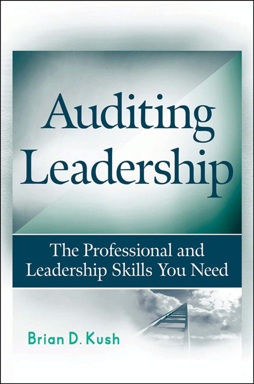 Auditing Leadership By: Brian D. Kush