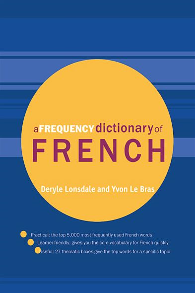 A Frequency Dictionary of French By: Deryle Lonsdale,Yvon Le Bras