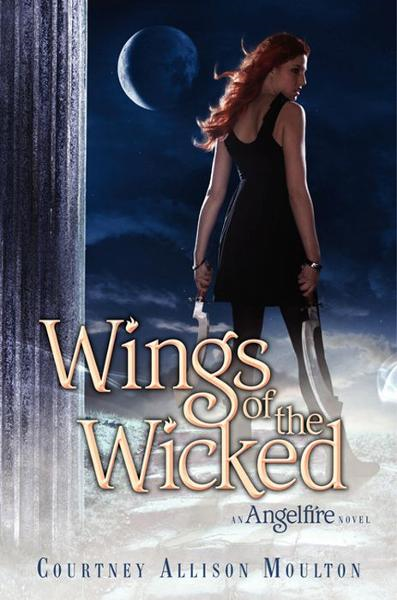 Wings of the Wicked By: Courtney Allison Moulton