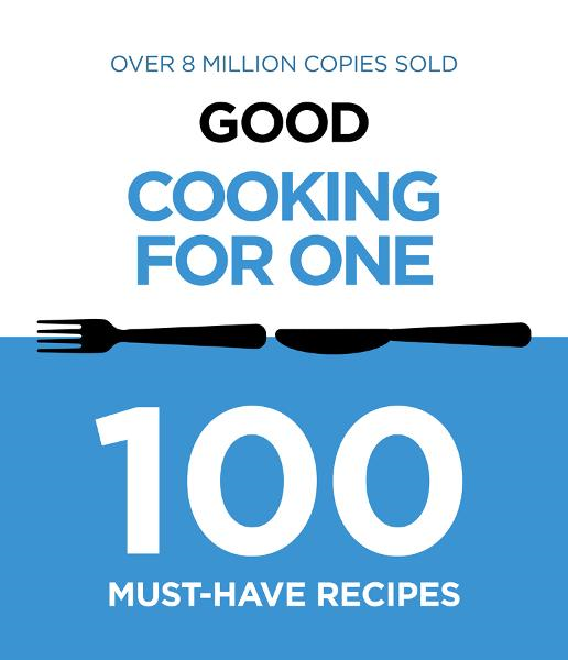 Good Cooking For One By: Murdoch Books Test Kitchen