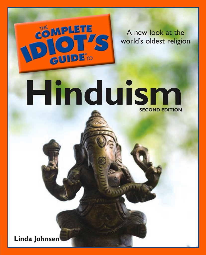The Complete Idiot's Guide to Hinduism, 2nd Edition By: Linda Johnsen