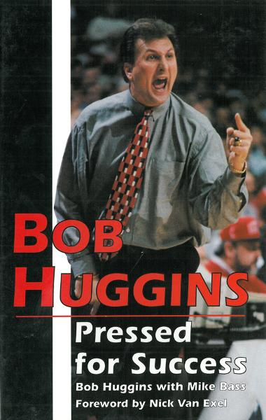 Bob Huggins: Pressed for Success