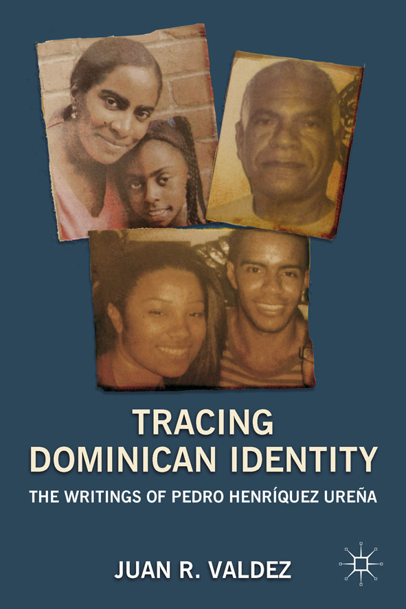 Tracing Dominican Identity The Writings of Pedro Henr�quez Ure�a