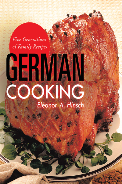 German Cooking By: Eleanor A. Hinsch